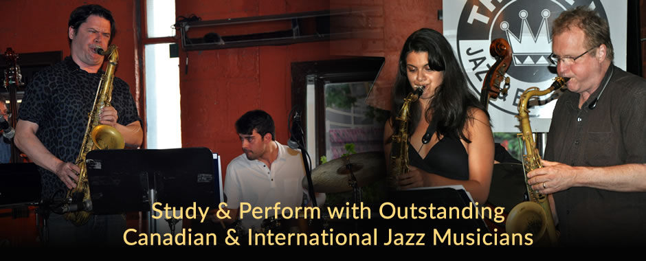 Study & Perform with Outstanding Canadian & International Jazz Musicians